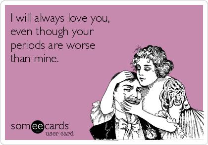Periods love
