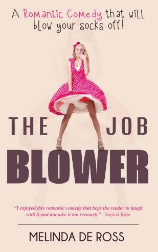 The Job Blower - Melinda De Ross